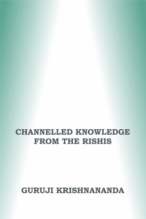 Channelled Knowledge from the Rishis Vol 4